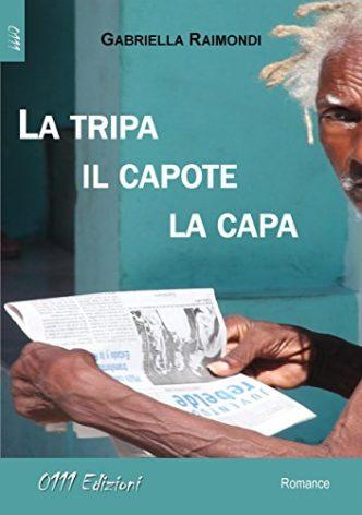"""""""La tripa, il capote, la capa"""" di Gabriella Raimondi"""