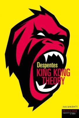 """King Kong Theory"" di Virginie Despentes"