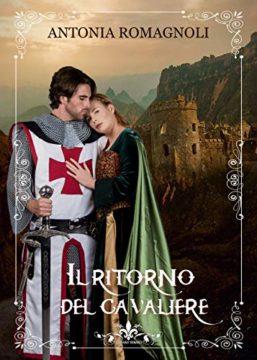 """""""Il ritorno del cavaliere"""" di Antonia Romagnoli"""